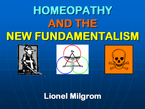 Lionel Milgrom, HOMEOPATHY AND THE NEW FUNDAMENTALISM, Slide 1